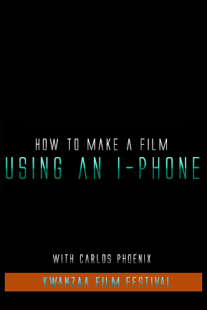 How to make a film using an iphone with Carlos Phoenix