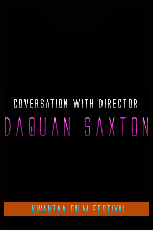 Conversations with Daquan Saxton of Saxton Pictures