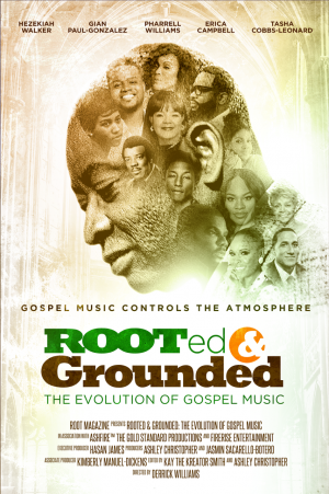 ROOTED & GROUNDED: THE EVOLUTION OF GOSPEL MUSIC