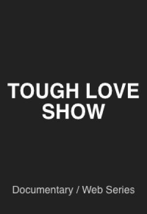 TOUGH LOVE EPISODE 1
