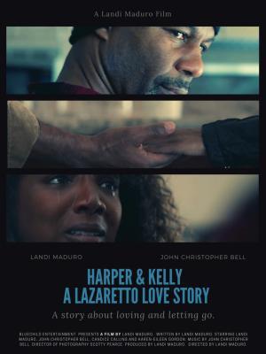 Harper & Kelly A Lazaretto Love Story
