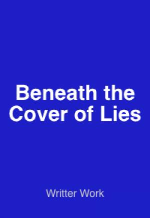 Beneath the Cover of Lies