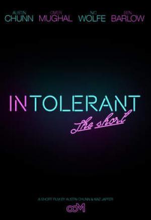 INTOLERANT: THE SHORT