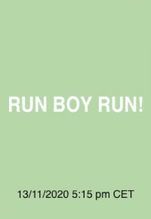 06  RUN BOY RUN!