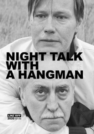 Night talk with a hangman