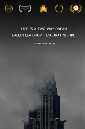 Life is a two-way dream — Eallin lea guovttesuorat niehku