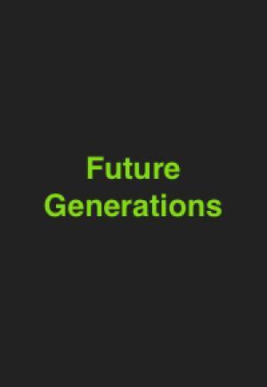 FUTURE GENERATIONS