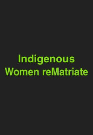 INDIGENOUS WOMEN REMATRIATE