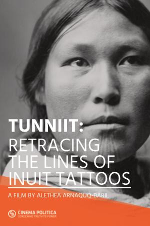 TUNNIIT:RETRACING THE LINES OF INUIT TATTOOS