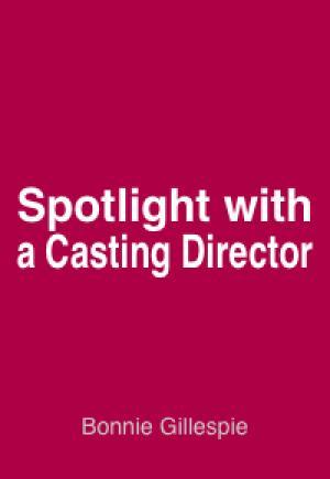 SPOTLIGHT CONVERSATIONS: Bonnie Gillespie (Casting Director)