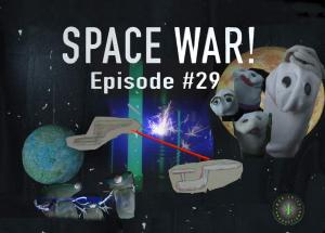 Space War!: Ep. 29