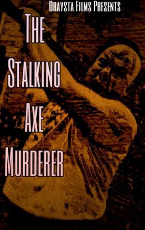 The Stalking Axe Murderer