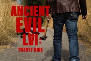 Ancient Evil LVI: Twenty - Nine