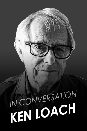 IN CONVERSATION WITH KEN LOACH