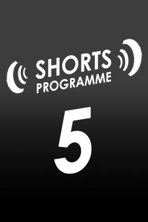 SHORTS #5
