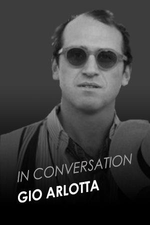 IN CONVERSATION WITH GIO ARLOTTA