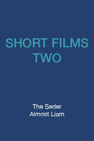 SHORT FILMS TWO