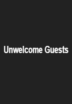 Unwelcome Guests