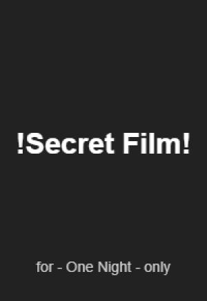! SECRET FILM ! for one showing only