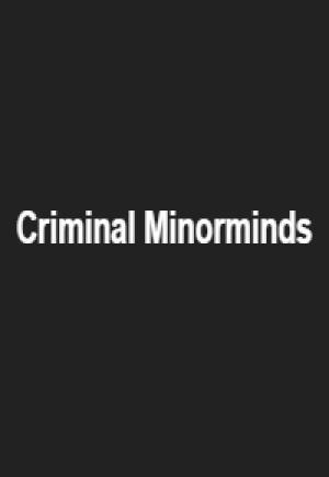 Criminal Minorminds