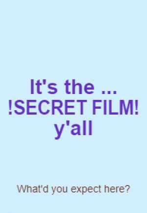 ! SECRET FILM !