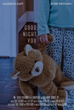 Goodnight, You