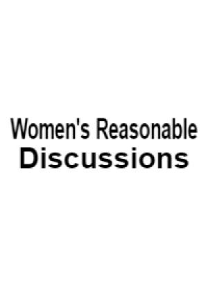 Women's Reasonable Discussions