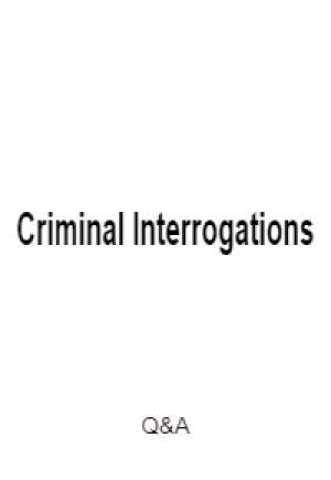 Criminal Interrogations Q&A