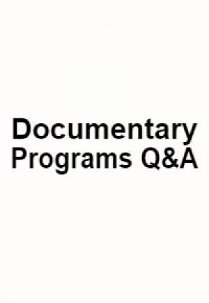 Documentary Programs Q&A