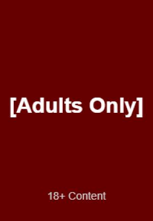 [Adults Only]