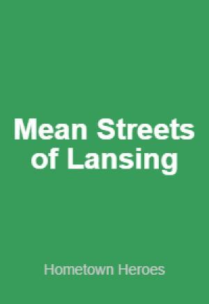 Mean Streets of Lansing