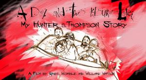 A Day and Two Hours Late: My Hunter S. Thompson Story