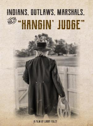 Indians, Outlaws, Marshals, and the Hangin' Judge
