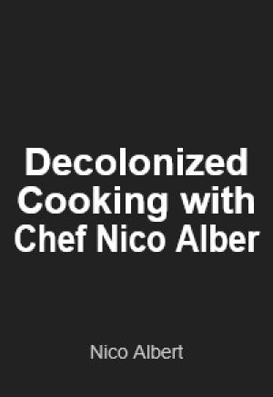 Decolonized Cooking with Chef Nico Albert