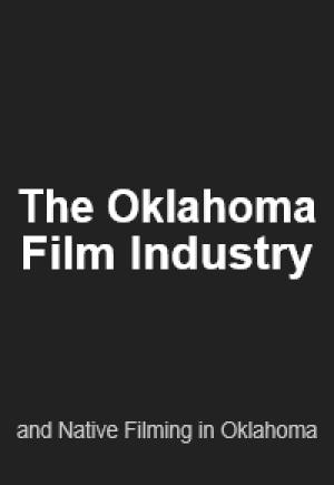 The Oklahoma Film Industry and Native Filming in Oklahoma