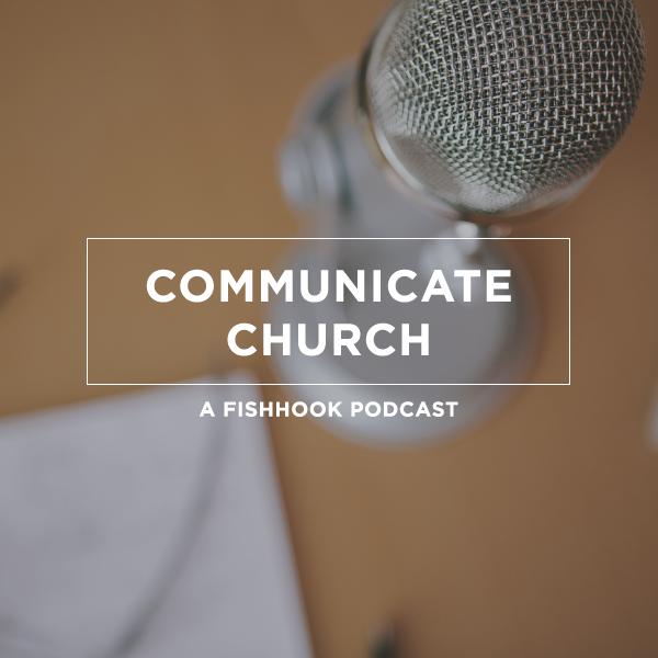 Communicate Church: A Fishhook Podcast