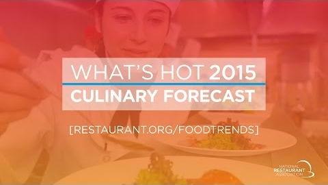 What's Hot 2015 Culinary Forecast