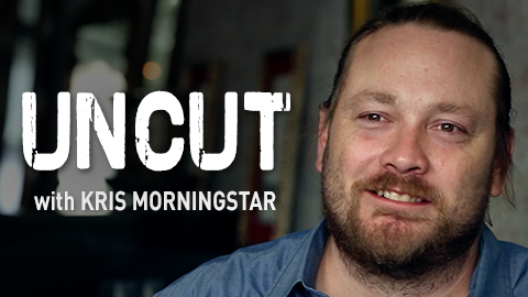 UNCUT with Kris Morningstar