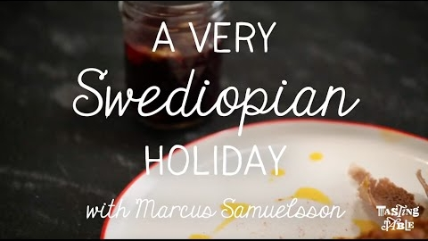 A Swedish/Ethiopian Holiday with Marcus Samuelsson