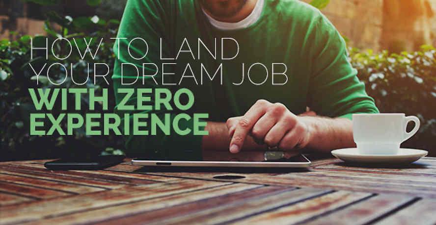Dream job zero experience
