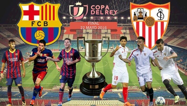 FINAL 22 MAYO 2016 Barcelona Sevilla Copa del Rey