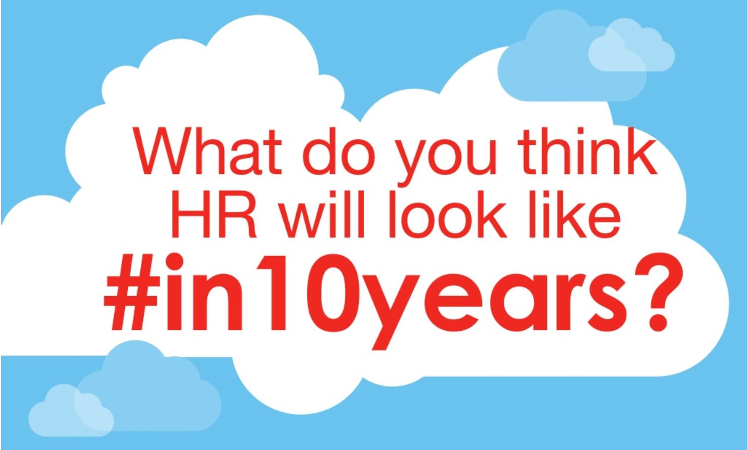 [SLIDESHARE] What will HR look like #in10years?