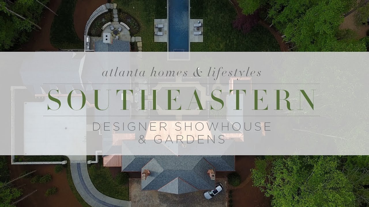Southeastern Designer Showhouse & Gardens 2017 Video