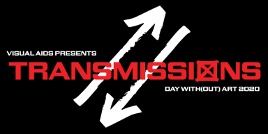 """This logo shows white and red text against a black background intersected by two white diagonal arrows, one pointing up and one pointing down. The text reads: """"Visual AIDS presents"""" in white, then """"Transmissions"""" in red with an """"x"""" through the letter """"o,"""" followed by """"Day With(out) Art 2020."""""""