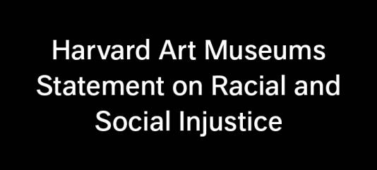 Harvard Art Museums Statement of Racial and Social Injustice