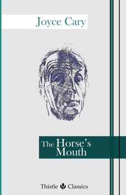 "A grey book cover shows a drawing of a man's face. A green line descends on the cover's right side; at top the text reads ""Joyce Cary."" Within a green block at right, below the man's face, is written ""The Horse's Mouth,"" and below, ""Thistle Classics."""