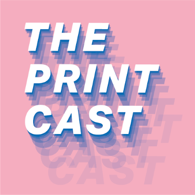 "A pink square graphic shows the words ""The Print Cast"" in white text, silhouetted multiple times in shades of blue."