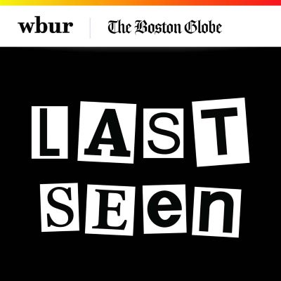 "A black square graphic with the words ""Last Seen"" written out in letters of differing fonts. Each letter is within a white square. The words ""wbur"" and ""The Boston Globe"" appear above."