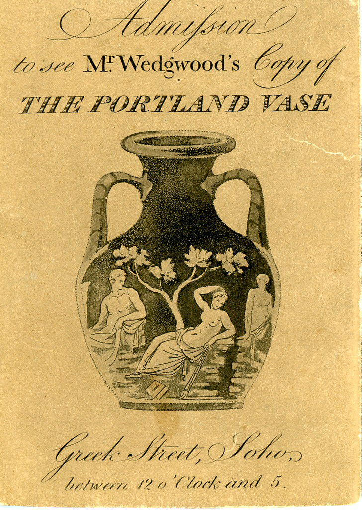 "A piece of paper has at its center an image of a two-handled vase with three figures and a tree. Above the vase reads ""Admission / to see Mr. Wedgwood's Copy of / the Portland Vase""; below the vase it reads ""Greek Street, Soho, / between 12 o'Clock and 5."""