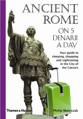 """A white book cover with purple binding includes a photo of an ancient Roman statue of a man in armor, with his right arm raised and his left hand holding the handle of a contemporary wheeled green suitcase. The words """"Ancient Rome on 5 denarii a day"""" appear above, with """"Your guide to sleeping, shopping and sightseeing in the City of the Caesars"""" to the right."""